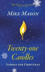 Twenty-One Candles: Stories for Christmas ebook by Mike Mason,Ron Reed