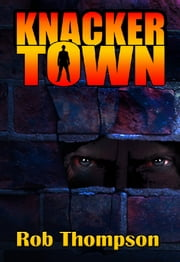 Knacker Town ebook by Rob Thompson