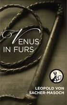 Venus in Furs ebook by Leopold von Sacher-Masoch, Fernanda Savage, Kate Dresser