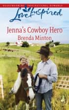 Jenna's Cowboy Hero ebook by Brenda Minton