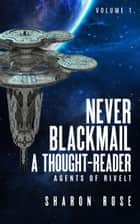 Never Blackmail a Thought-Reader ebook by Sharon Rose
