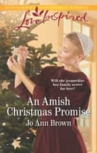 An Amish Christmas Promise (Mills & Boon Love Inspired) (Green Mountain Blessings, Book 1) ebook by Jo Ann Brown
