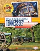What's Great about Tennessee? ebook by Jenny VanVoorst