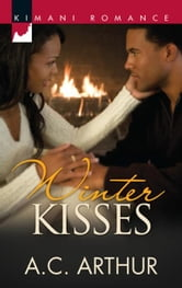 Winter Kisses ebook by A.C. Arthur
