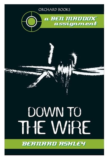 Down To The Wire ebook by Bernard Ashley