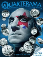 Quarterama: Rediscovering America with Your State Quarters ebook by Garrett Burke