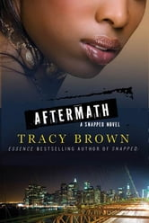 Aftermath - A Snapped Novel ebook by Tracy Brown