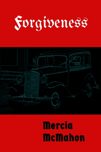 Forgiveness ebook by Mercia McMahon