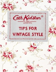 Tips For Vintage Style ebook by Cath Kidston