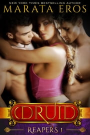 The Druid Series 1: Reapers ebook by Marata Eros