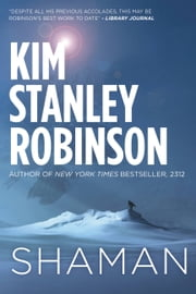 Shaman ebook by Kim Stanley Robinson