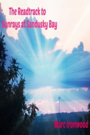Readtrack to Sunrays at Sandusky Bay ebook by Marc Ironwood