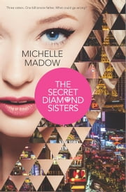 The Secret Diamond Sisters ebook by Michelle Madow
