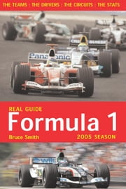 Real Guide to Formula One 2005 ebook by Smith, B, F