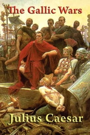 The Gallic Wars ebook by Julius Caesar