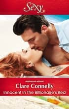Innocent In The Billionaire's Bed ebook by Clare Connelly