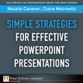 Simple Strategies for Effective PowerPoint Presentations ebook by Natalie Canavor,Claire Meirowitz