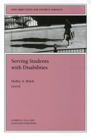 Serving Students with Disabilities - New Directions for Student Services, Number 91 ebook by Holley A. Belch