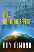 The Rubicon Effect ebook by Roy Dimond