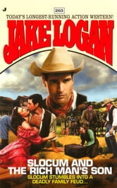 Slocum 265: Slocum and the Rich Man's Son ebook by Jake Logan