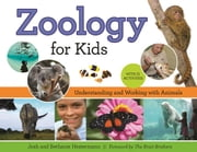 Zoology for Kids - Understanding and Working with Animals, with 21 Activities eBook by Josh Hestermann, Bethanie Hestermann, The Kratt Brothers