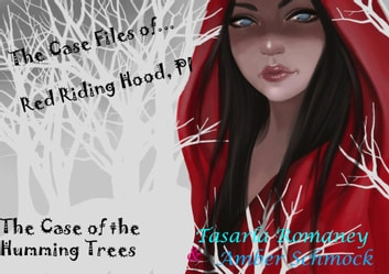 The Case of the Humming Trees - Red Riding Hood PI, #1 ebook by Tasarla Romaney