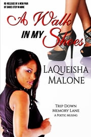 A Walk In My Shoes ebook by LaQueisha Malone