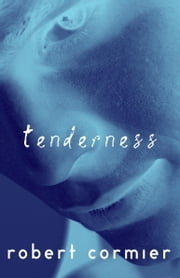 Tenderness ebook by Robert Cormier