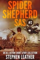 Spider Shepherd: SAS (Volume 2) ebook by Stephen Leather