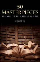 50 Masterpieces you have to read before you die vol: 1 (Kathartika™ Classics) ebook by Joseph Conrad, D. H. Lawrence, George Eliot,...