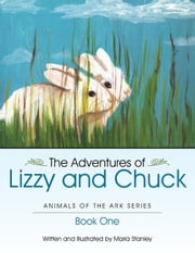 The Adventures Of Lizzy And Chuck - Book One ebook by Maria Stanley