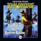 John Sinclair, Folge 124: Die Rache der Horror-Reiter audiobook by Jason Dark