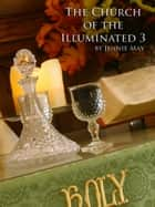 The Church of the Illuminated 3 ebook by Jennie May
