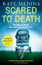 Scared to Death: A gripping crime thriller you won't be able to put down (A Jessie Flynn Crime Thriller, Book 2) ebook by Kate Medina