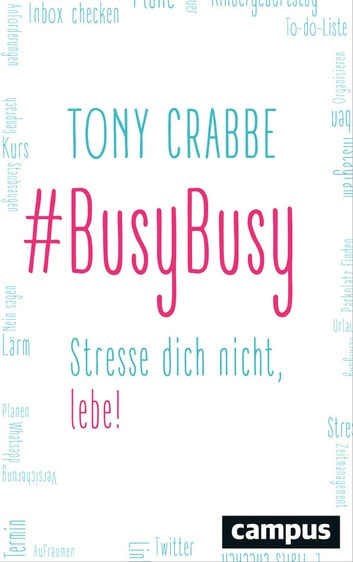 BusyBusy - Stresse dich nicht, lebe! ebook by Tony Crabbe