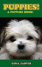 Puppies! - Cute pictures of puppies! ebook by Gina Jarvis, Oscar Arias