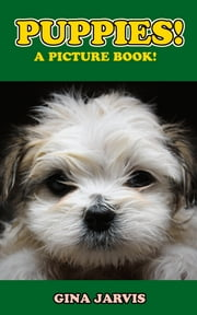 Puppies! - Cute pictures of puppies! ebook by Gina Jarvis,Oscar Arias