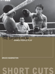The Sports Film - Games People Play ebook by Bruce Babington