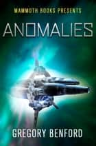 Mammoth Books presents Anomalies ebook by Gregory Benford