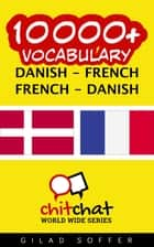 10000+ Vocabulary Danish - French ebook by Gilad Soffer