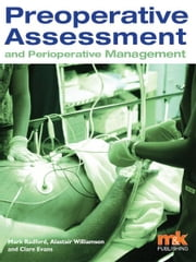 Preoperative Assessment and Perioperative Management ebook by Mark Radford,Clare Evans,Alastair Williamson