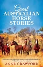 Great Australian Horse Stories ebook by Anne Crawford