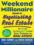 Weekend Millionaire Secrets to Negotiating Real Estate: How to Get the Best Deals to Build Your Fortune in Real Estate: How to Get the Best Deals to B