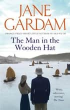 The Man In The Wooden Hat ebook by Jane Gardam