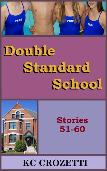 Double Standard School: Stories 51-60 ebook by KC Crozetti