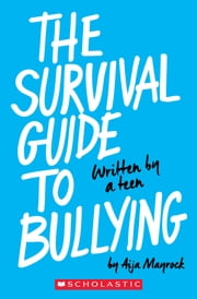 The Survival Guide To Bullying (Revised Edition) ebook by Aija Mayrock