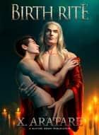 Birth Rite ebook by X. Aratare