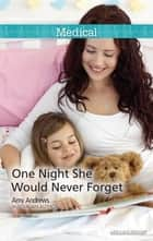 One Night She Would Never Forget ebook by Amy Andrews