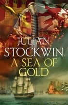 A Sea of Gold - Thomas Kydd 21 ebook by Julian Stockwin