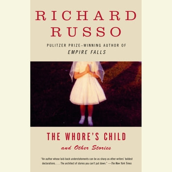 The Whore's Child - Stories audiobook by Richard Russo